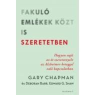Gary Chapman, Deborah Barr, Edward G. Shaw - Fakuló emlékek közt is szeretetben
