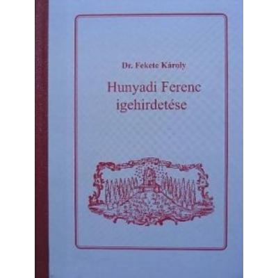 Hunyadi Ferenc igehirdetése