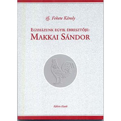 Egyházunk egyik ébresztője: Makkai Sándor