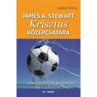 James A. Stewart Krisztus középcsatára