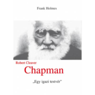 "Robert Cleaver Chapman - ""Egy igazi testvér"""