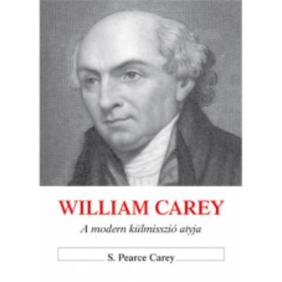 William Carey - a modern külmisszió atyja