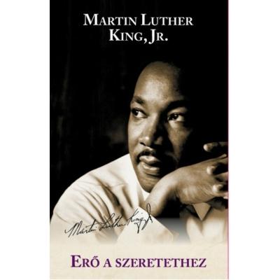 Erő a szeretethez - Martin Luther King Jr.