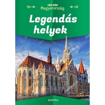 Vár rád Magyarország - Legendás helyek