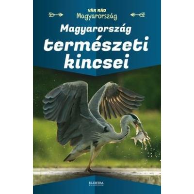 Vár rád Magyarország - Magyarország természeti kincsei