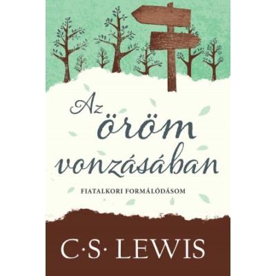 C.S.Lewis - Az öröm vonzásában