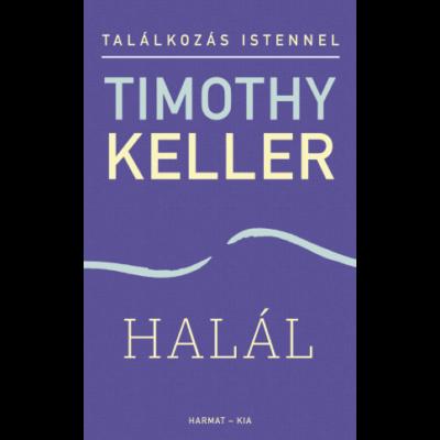 Timothy Keller - Halál