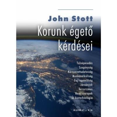 John Stott - Korunk égető kérdései