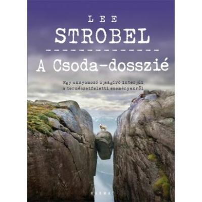 Lee Strobel - A Csoda-dosszié