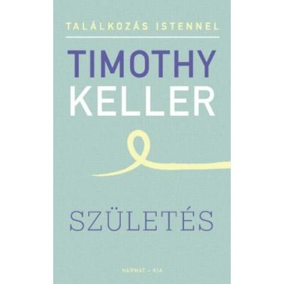 Timothy Keller - Születés
