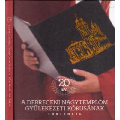 A Debreceni Nagytemplom Gyülekezeti Kórusának története