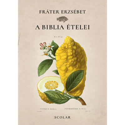Fráter Erzsébet - A Biblia ételei