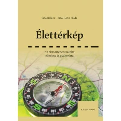 Élettérkép - Az élettörténeti munka elmélete és gyakorlata