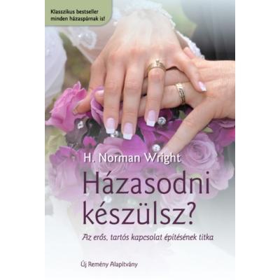 Házasodni készülsz? - Az erős, tartós kapcsolat építésének titka