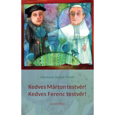 Kedves Márton testvér! Kedves Ferenc testvér!