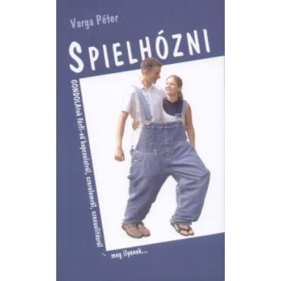 Spielhózni - Gondolatok férfi-női kapcsolatról