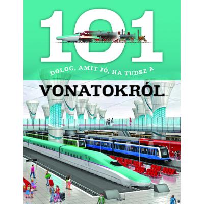 101 dolog, amit jó ha tudsz a vonatokról
